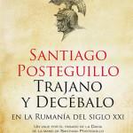 Trajano y Decébalo en la Rumanía del siglo XXI - Santiago Posteguillo