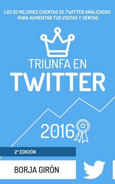 Triunfa en Twitter - Borja Girón - Kindle