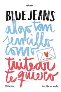 Algo tan sencillo como tuitear te quiero (Serie Algo tan sencillo 1) Versión Kindle de Blue Jeans