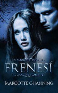 FRENESÍ: Una Historia Romántica de Vampiros en la época Victoriana (Los Vampiros de Channing) Versión Kindle de Margotte Channing