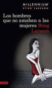 Los hombres que no amaban a las mujeres (Serie Millennium 1) (Versión Kindle) de Stieg Larsson