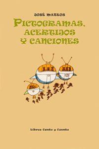 Pictogramas, Acertijos y Canciones de José Mateos (Versión Kindle)
