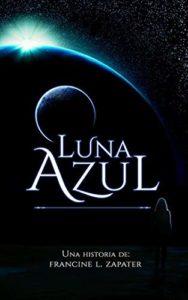 Luna Azul de Francine Zapater (Versión Kindle)