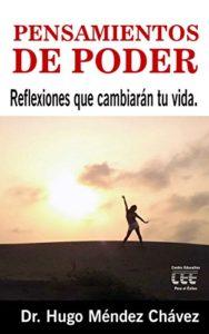 Pensamientos de Poder de Dr. Hugo Méndez Chávez (Versión Kindle)