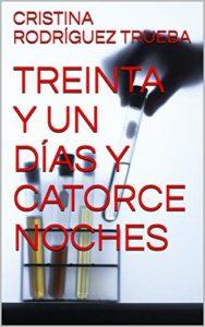 Treinta y un días y catorce noches de Cristina Rodríguez Trueba (Versión Kindle)