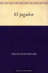 El jugador de Fedor Dostoiewski (Versión Kindle)