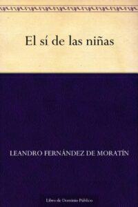 El sí de las niñas de Leandro Fernández de Moratín (Versión Kindle)