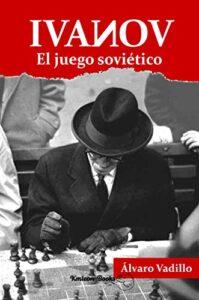 Ivanov: El juego soviético de Alvaro Vadillo (Versión Kindle)